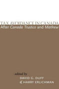 Tax Avoidance in Canada After Canada Trustco and Mathew