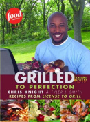 Grilled to Perfection