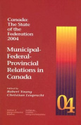 Canada: the State of the Federation, 2004