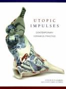 Utopic Impulses