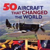 50 Aircraft That Changed the World