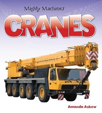 Cranes (Mighty Machines (Paperback))