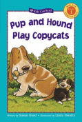 Pup and Hound Play Copycats (Kids Can Read