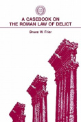 A Casebook on the Roman Law of Delict