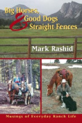 Big Horses, Good Dogs and Straight Fences