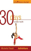 30 Days to Better Health