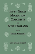 Fifty Great Migration Colonists to New England & Their Origins