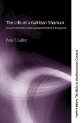 The Life of a Galilean Shaman
