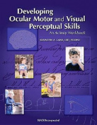 Developing Ocular Motor and Visual Perceptual Skills
