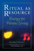 Ritual as Resource