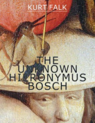The Unknown Hieronymous Bosch