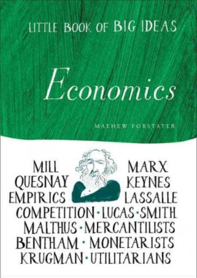 Economics (Little Book of Big Ideas)
