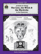 "A Literature Unit for ""the Lion, the Witch and the Wardrobe"" by C.S. Lewis"