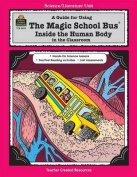 A Guide for Using the Magic School Bus Inside the Human Body in the Classroom