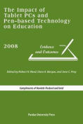 The Impact of Tablet PCs and Pen-based Technology on Education