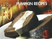 The Best 50 Pumpkin Recipes