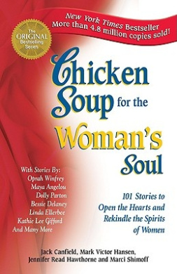 Chicken Soup for the Woman's Soul: 101 Stories to Open the Heart and Rekindle the Spirits of Women (Chicken soup)