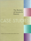 The Business of  Sustainable Forestry - Case Studies
