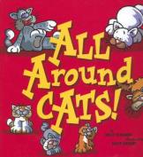All Around Cats!