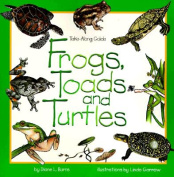 Frogs, Toads and Turtles