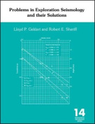 Problems in Exploration Seismology and Their Solutions