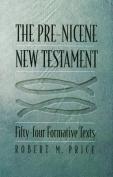 The Pre-Nicene New Testament