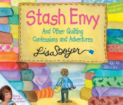 Stash Envy and Other Quilting Confessions and Adventures [Audio]