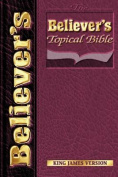 Believer's Topical Bible