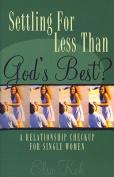 Settling for Less Than God's Best?