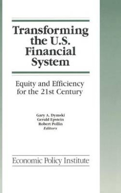 Transforming the U.S. Financial System: An Equitable and Efficient Structure for the 21st Century