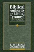 Biblical Authority or Biblical Tyranny?