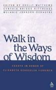 Walk in the Ways of Wisdom