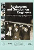 Rocketeers and Gentlemen Engineers