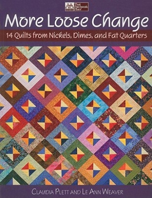 More Loose Change: 15 Quilts from Nickels, Dimes, and Fat Quarters