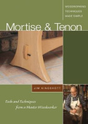 Mortise & Tenon - DVD  : Tools and Techniques from a Master Woodworker