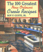 100 Greatest New Orleans Creole Recipes