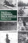 Tales of a Louisiana Duck Hunter