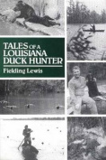 Tales of a Louisiana Duck Hunter