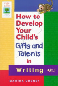 How to Develop Your Child's Gifts and Talents in Writing