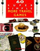 60 Super Simple More Travel Games