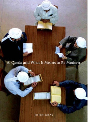 Al Qaeda What it Means to be Modern