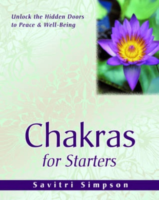 Chakras for Starters: Unlock the Hidden Doors to Peace & Well-Being