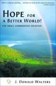 Hope for a Better World!
