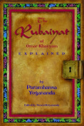 The Rubaiyat of Omar Khayyam Explained