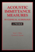 Acoustic Immitance Measures in Clinical Audiology