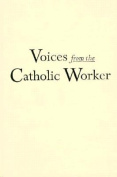 Voices from the Catholic Worker
