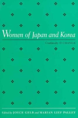 Women of Japan and Korea: Continuity and Change (Women in the Political Economy)