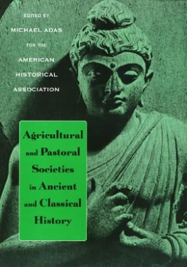 Agricultural and Pastoral Societies in Ancient and Classical History (Critical Perspectives On The P)