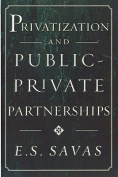 Privatization and Public-Private Partnerships