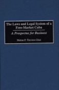 The Laws and Legal System of a Free-Market Cuba